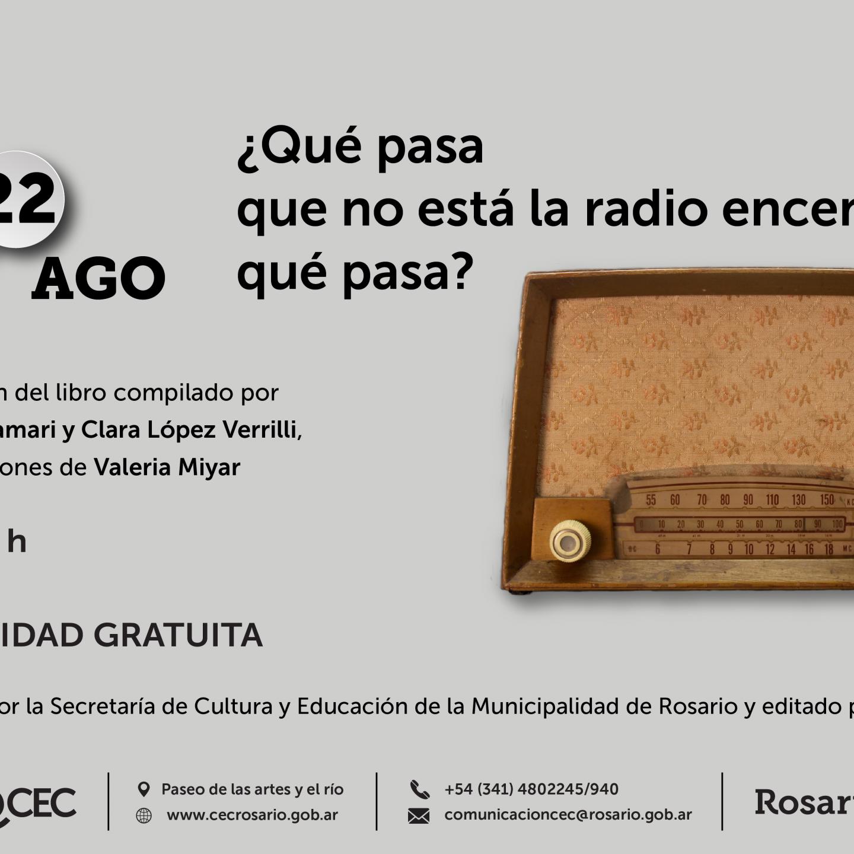 """Rosario: Presentación del libro """"¿Qué pasa que no está la radio encendida?"""""""